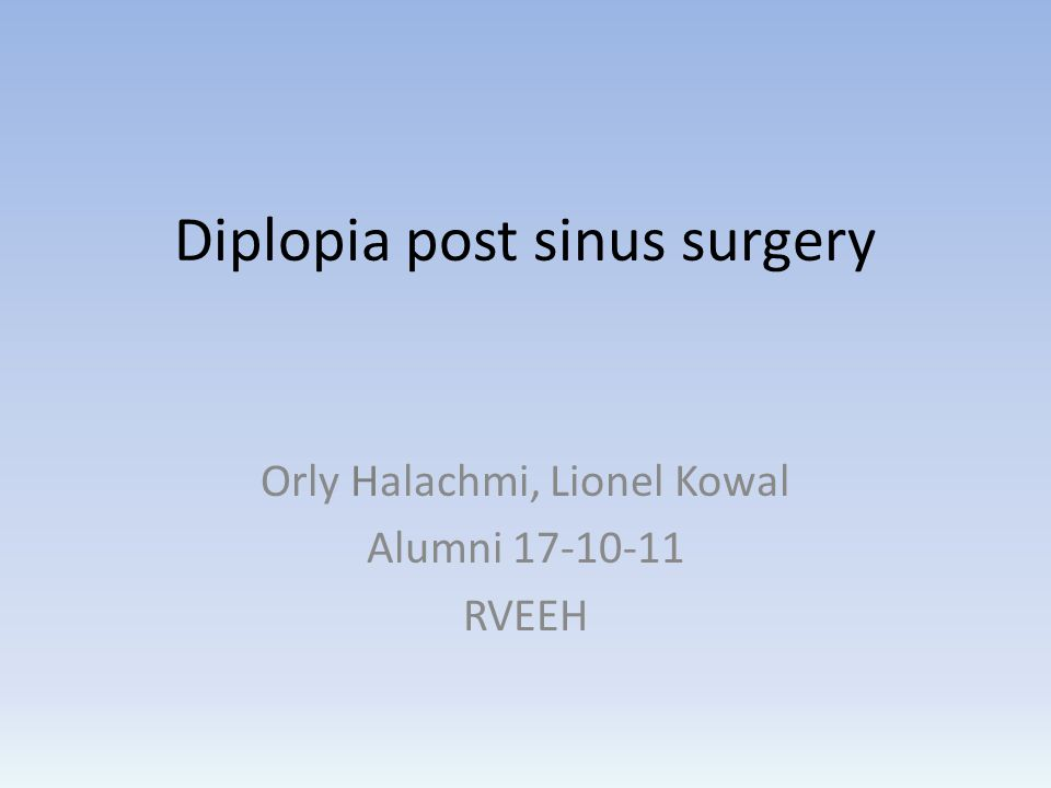 Diplopia post sinus surgery Orly Halachmi, Lionel Kowal Alumni 17-10-11 RVEEH