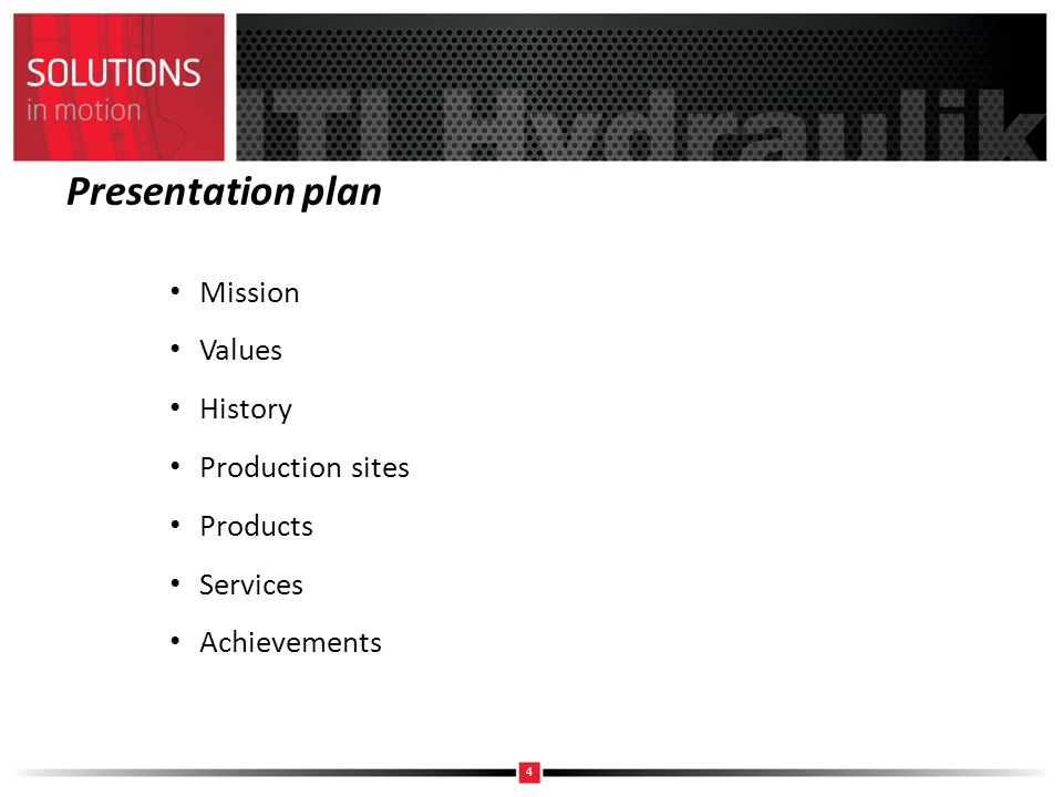Presentation plan Mission Values History Production sites Products Services Achievements 4