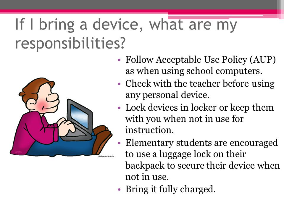 If I bring a device, what are my responsibilities.