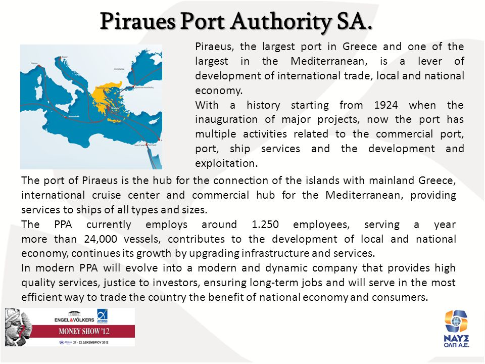 The port of Piraeus is the hub for the connection of the islands with mainland Greece, international cruise center and commercial hub for the Mediterranean, providing services to ships of all types and sizes.