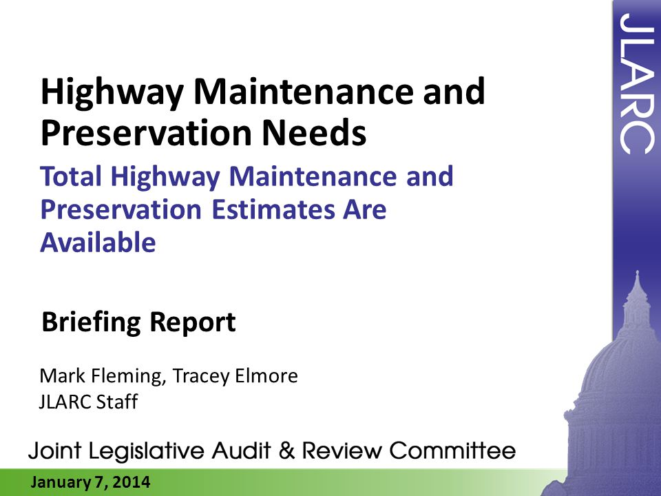January 7, 2014 Highway Maintenance and Preservation Needs Total Highway Maintenance and Preservation Estimates Are Available Mark Fleming, Tracey Elm