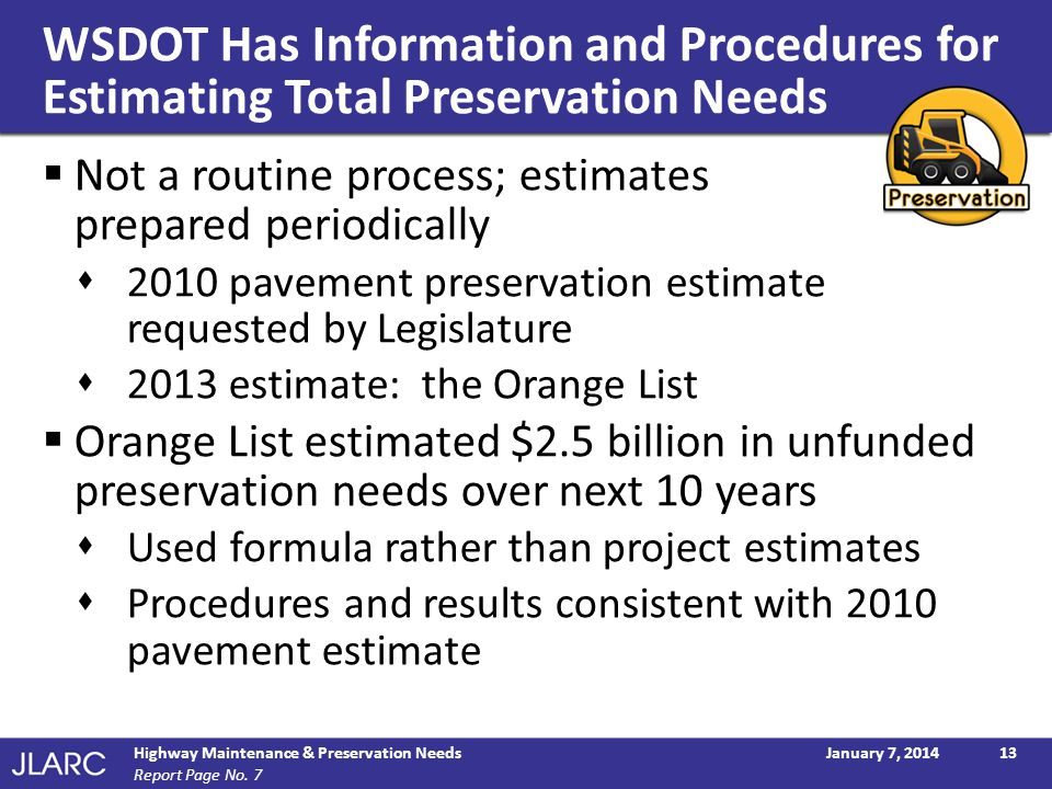 WSDOT Has Information and Procedures for Estimating Total Preservation Needs Not a routine process; estimates prepared periodically 2010 pavement pres