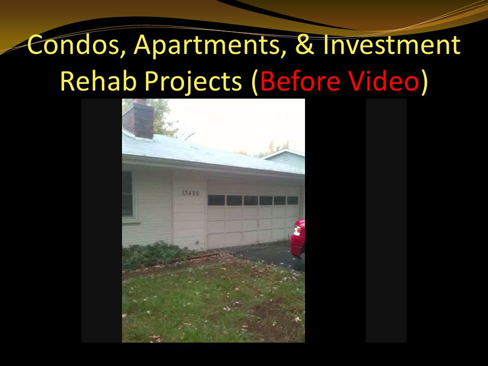 Condos, Apartments, & Investment Rehab Projects (Before Video)