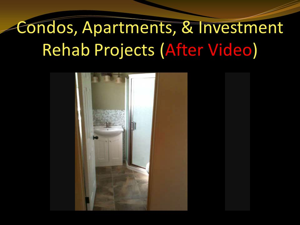 Condos, Apartments, & Investment Rehab Projects (After Video)