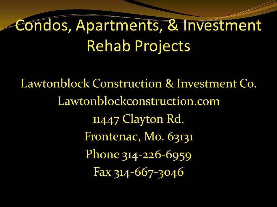 Condos, Apartments, & Investment Rehab Projects Lawtonblock Construction & Investment Co.