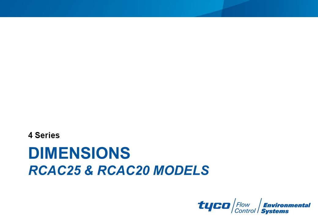 DIMENSIONS RCAC25 & RCAC20 MODELS 4 Series