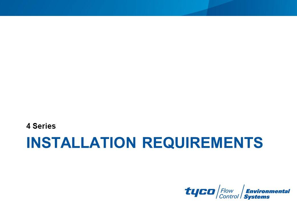 INSTALLATION REQUIREMENTS 4 Series