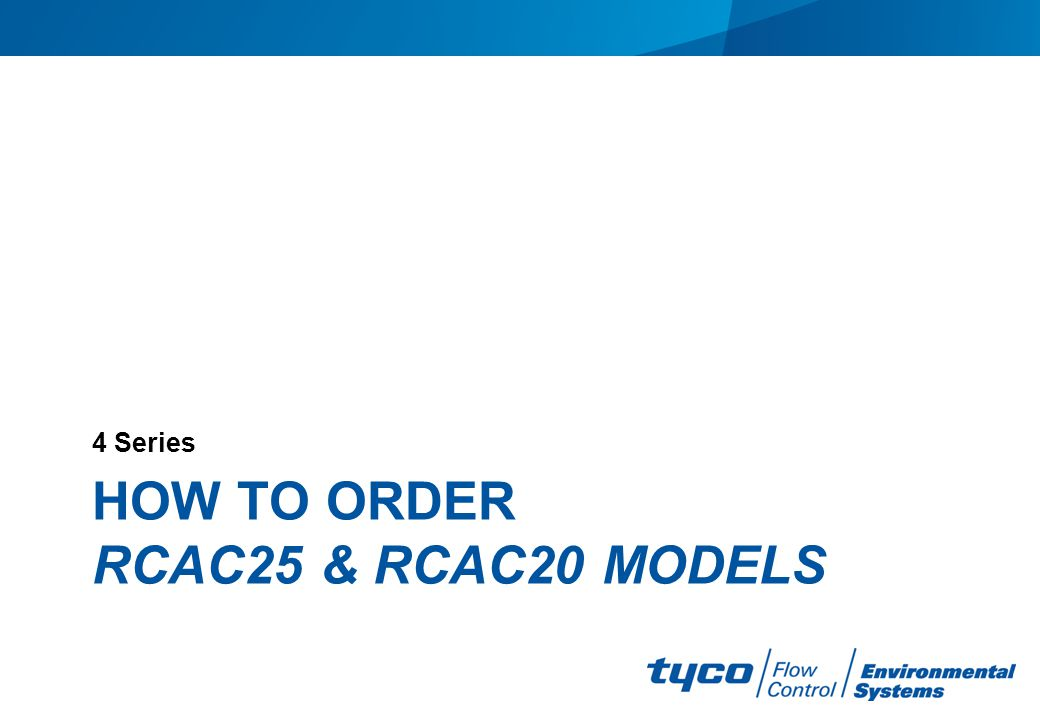 HOW TO ORDER RCAC25 & RCAC20 MODELS 4 Series