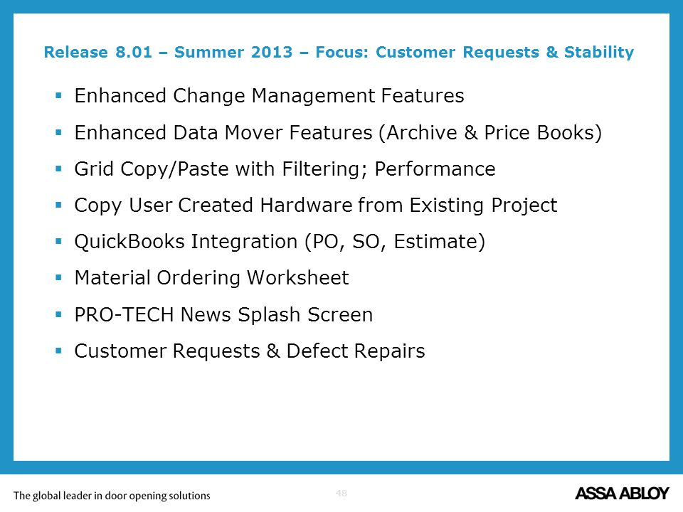 48 Release 8.01 – Summer 2013 – Focus: Customer Requests & Stability Enhanced Change Management Features Enhanced Data Mover Features (Archive & Price