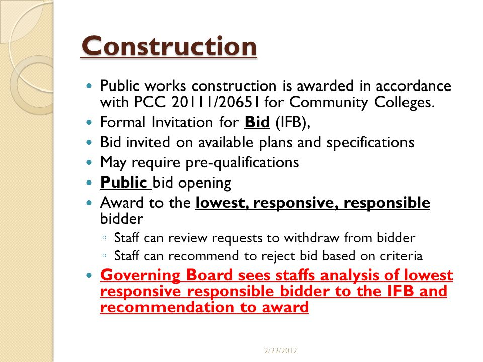 Construction Public works construction is awarded in accordance with PCC 20111/20651 for Community Colleges. Formal Invitation for Bid (IFB), Bid invi