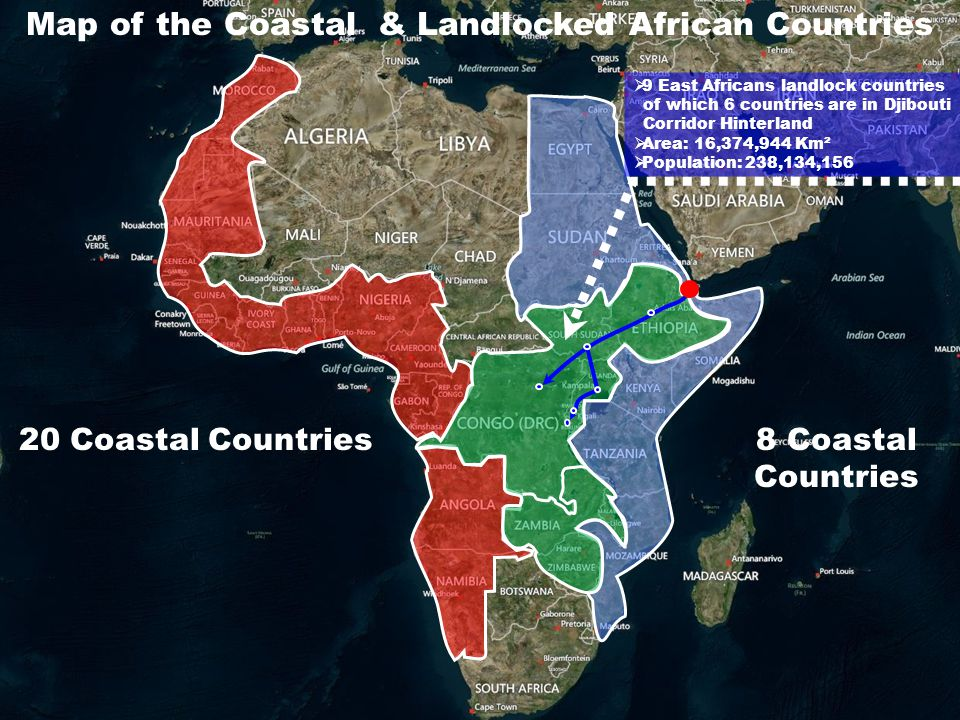 8 Coastal Countries Map of the Coastal & Landlocked African Countries 20 Coastal Countries 9 East Africans landlock countries of which 6 countries are