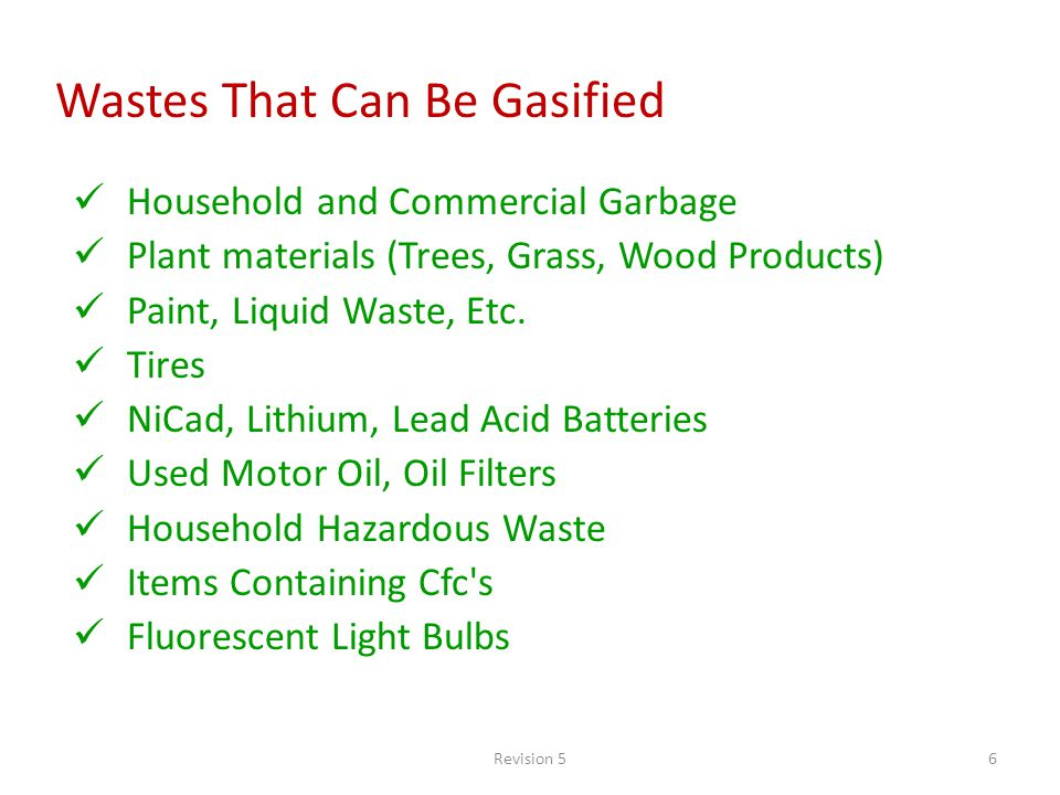 Revision 56 Household and Commercial Garbage Plant materials (Trees, Grass, Wood Products) Paint, Liquid Waste, Etc.