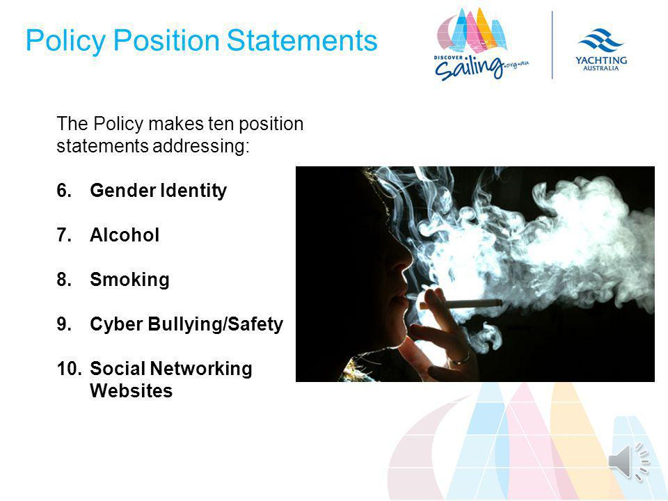 The Policy makes ten position statements addressing: 1.Child Protection 2.Taking Images of Children 3.Anti-Discrimination / Harassment 4.Sexual Relationships 5.Pregnancy Policy Position Statements