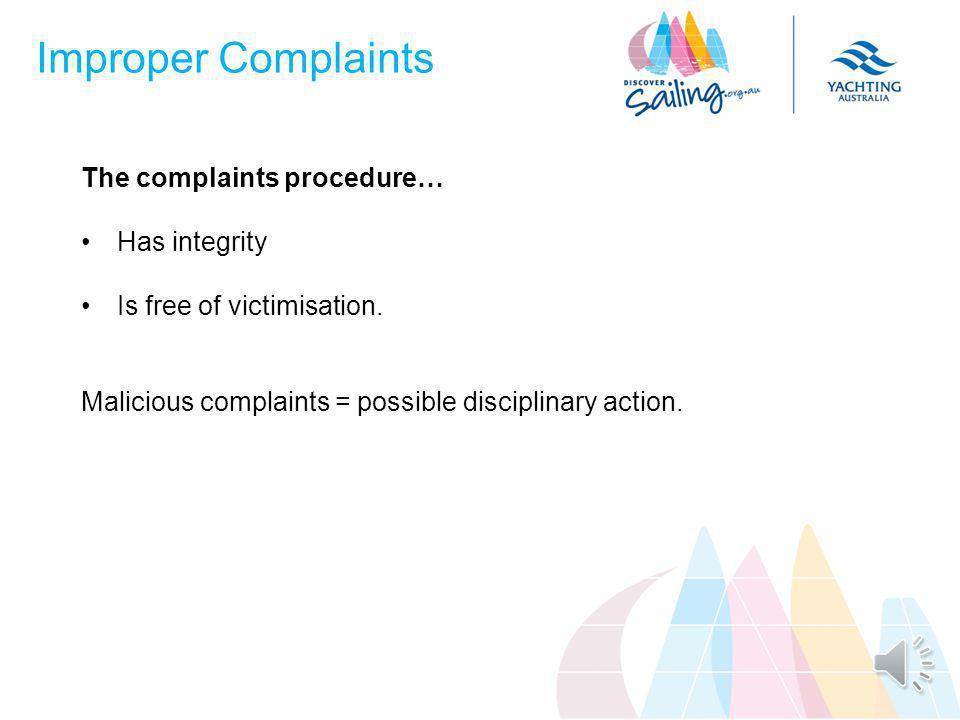 Complaints Procedures The complaints procedure… 1.Simple 2.Procedurally fair 3.Confidential Other legislations can still apply