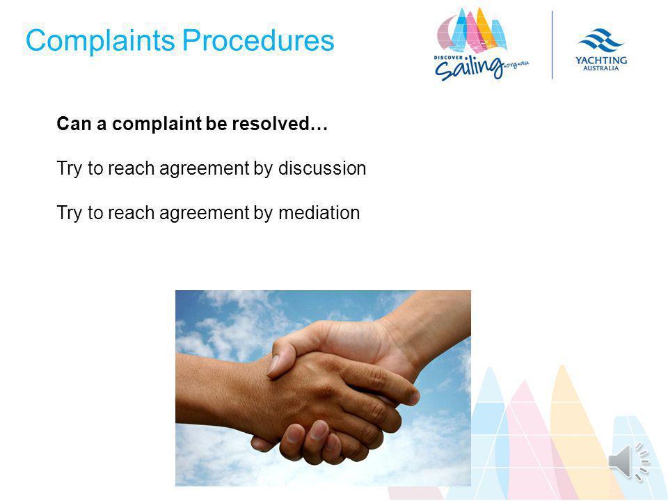 Improper Complaints The complaints procedure… Has integrity Is free of victimisation. Malicious complaints = possible disciplinary action.