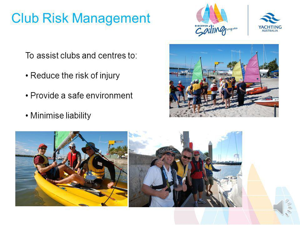Club Risk Management Safety is Yachting Australias first priority.