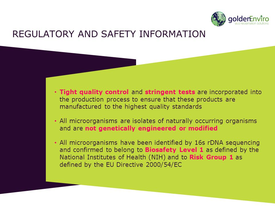 ISO 9001:2008 – Quality Management System The beneficial microorganisms in our core product line are produced in a facility which has been registered to ISO 9001:2008 standards.