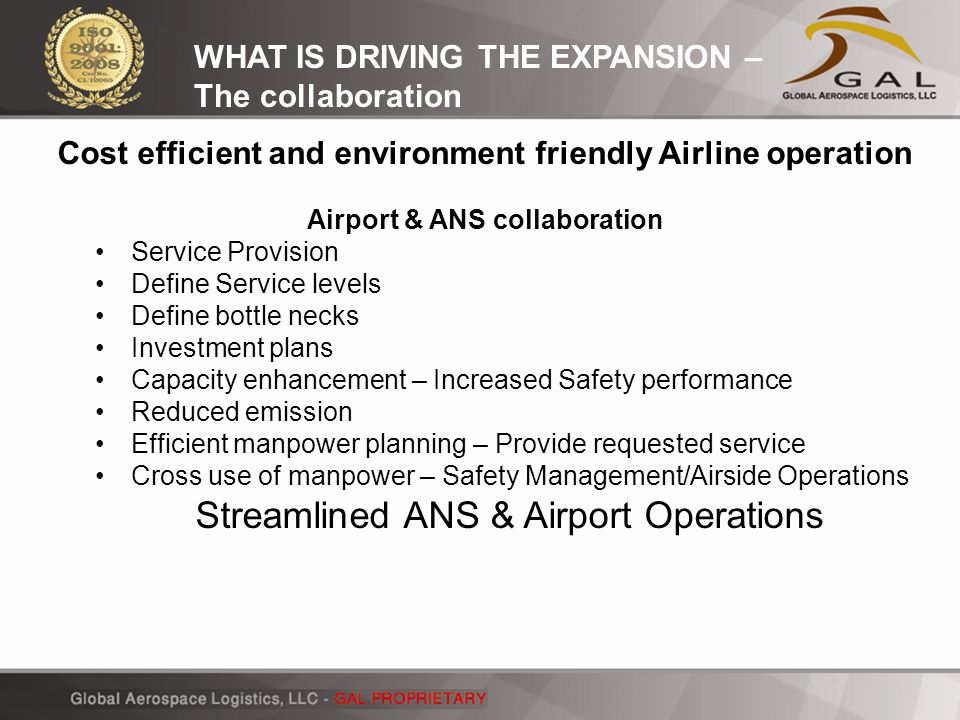 WHAT IS DRIVING THE EXPANSION – The collaboration Cost efficient and environment friendly Airline operation Airport & ANS collaboration Service Provis
