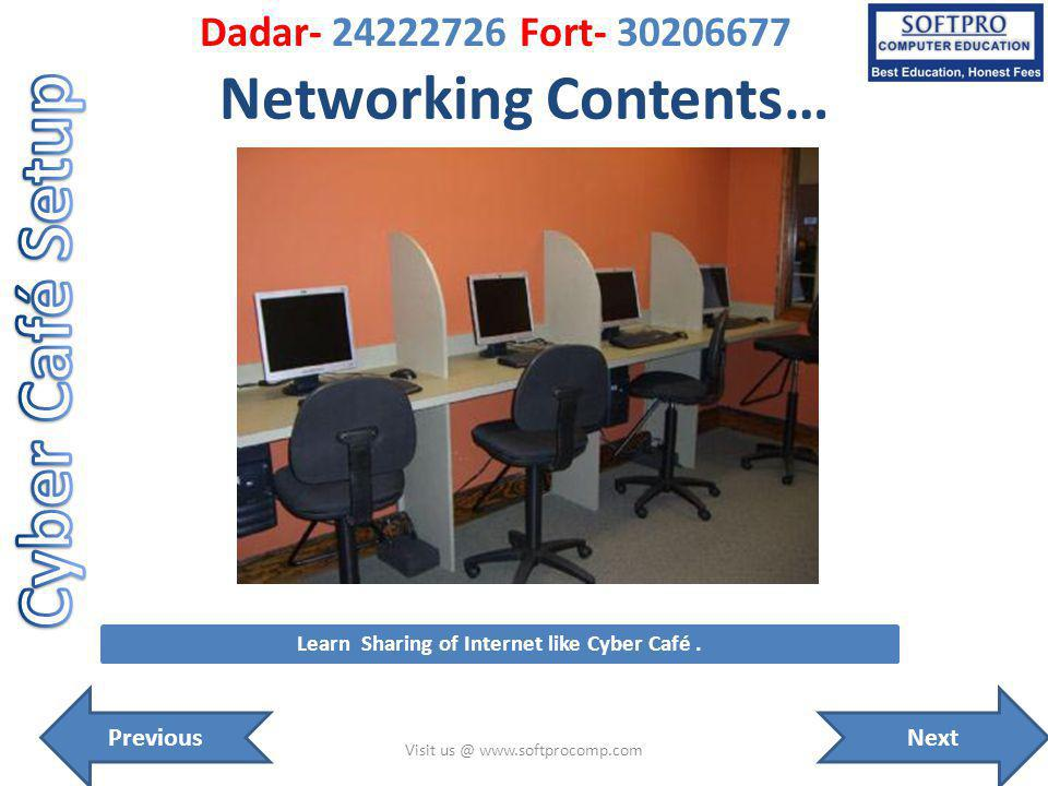 Networking Contents… Visit us @ www.softprocomp.com Learn Sharing of Internet like Cyber Café.