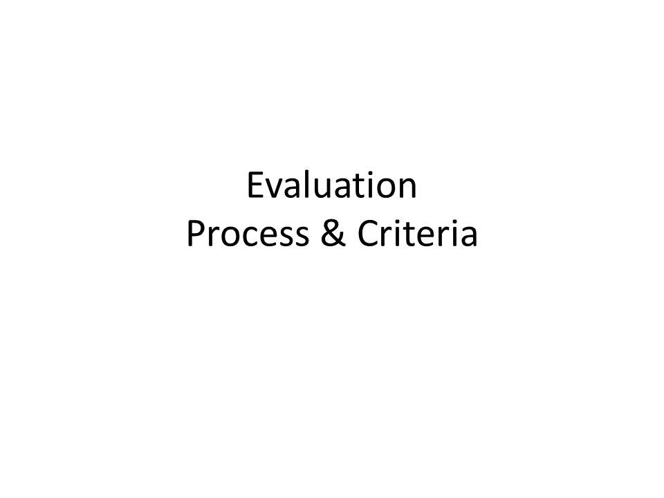 Evaluation Process & Criteria