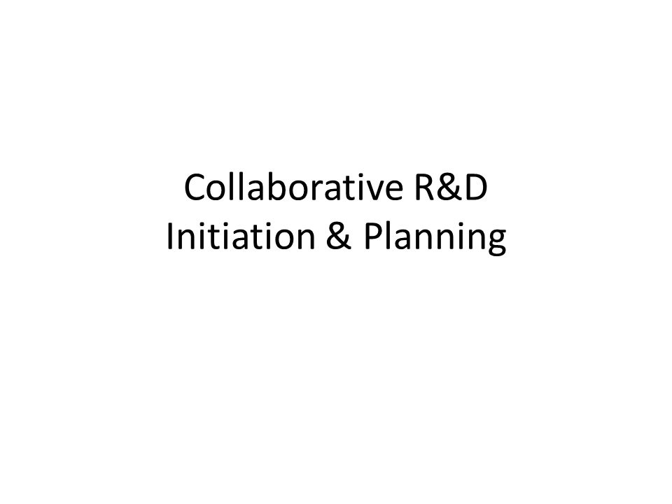 Collaborative R&D Initiation & Planning