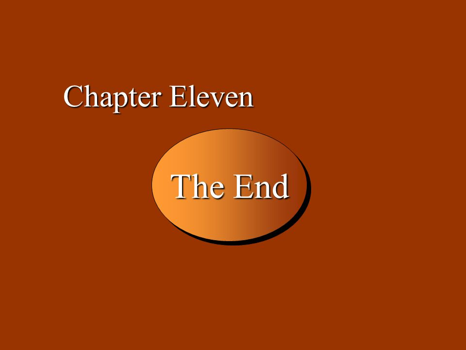 11 -44 The End Chapter Eleven