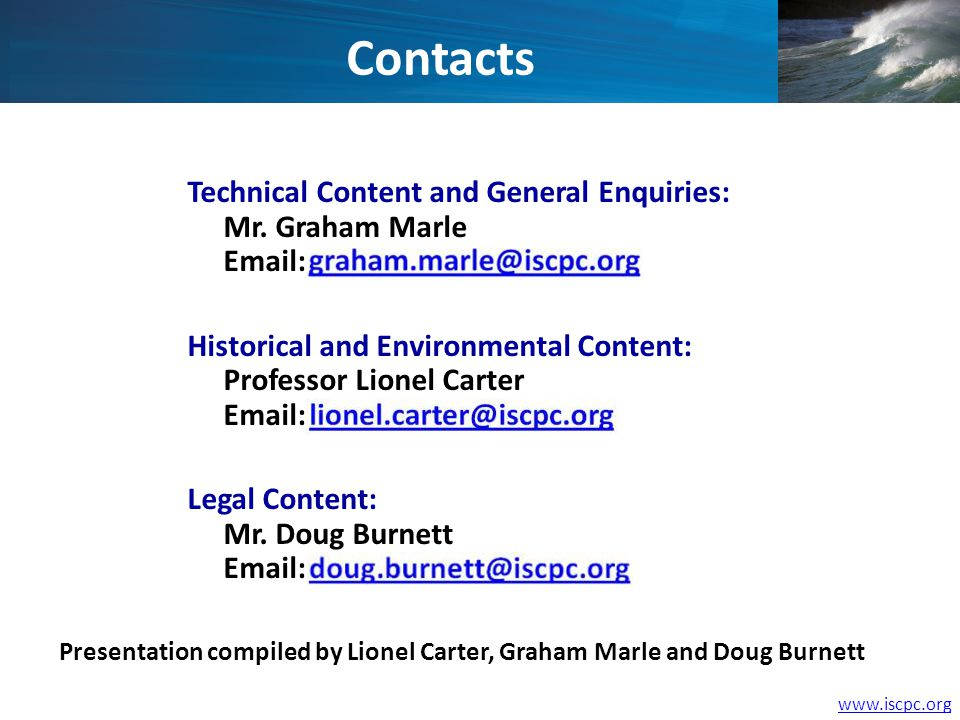 www.iscpc.org Technical Content and General Enquiries: Mr. Graham Marle Email: Historical and Environmental Content: Professor Lionel Carter Email: Le