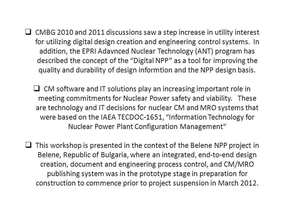 CMBG 2010 and 2011 discussions saw a step increase in utility interest for utilizing digital design creation and engineering control systems. In addit