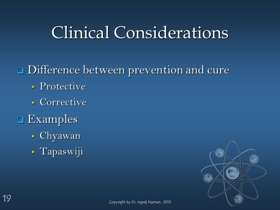 19 Clinical Considerations Difference between prevention and cure Difference between prevention and cure Protective Protective Corrective Corrective E
