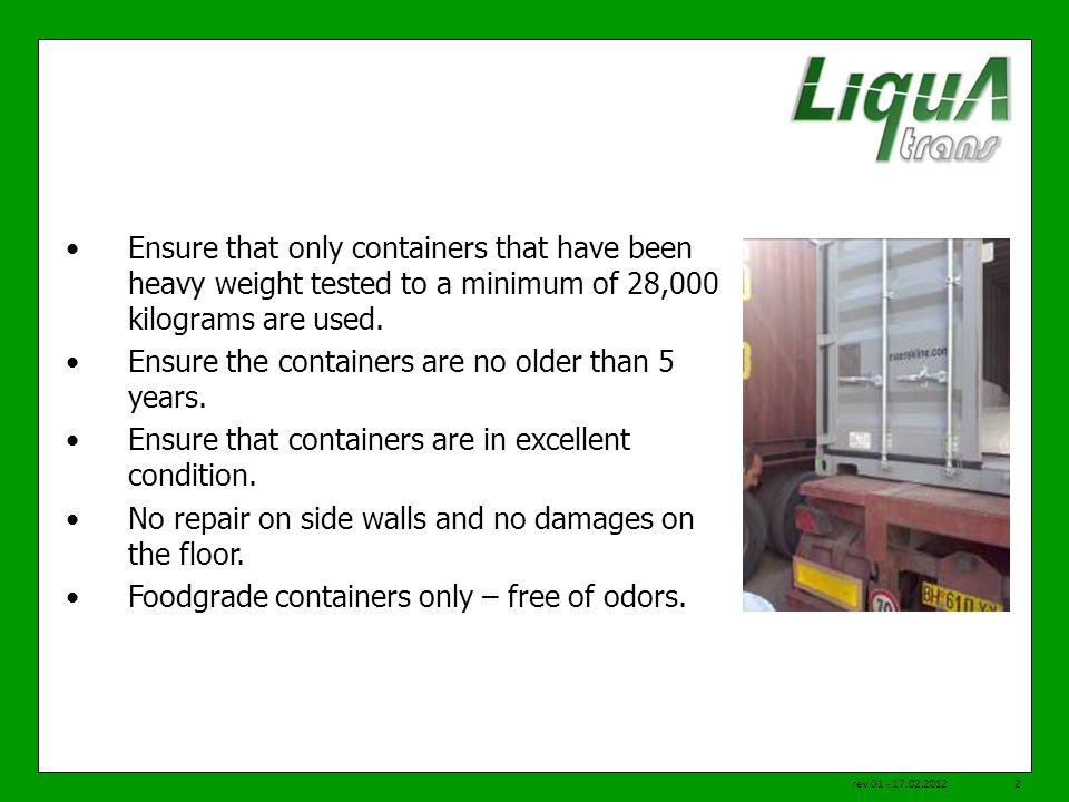 Ensure that only containers that have been heavy weight tested to a minimum of 28,000 kilograms are used.