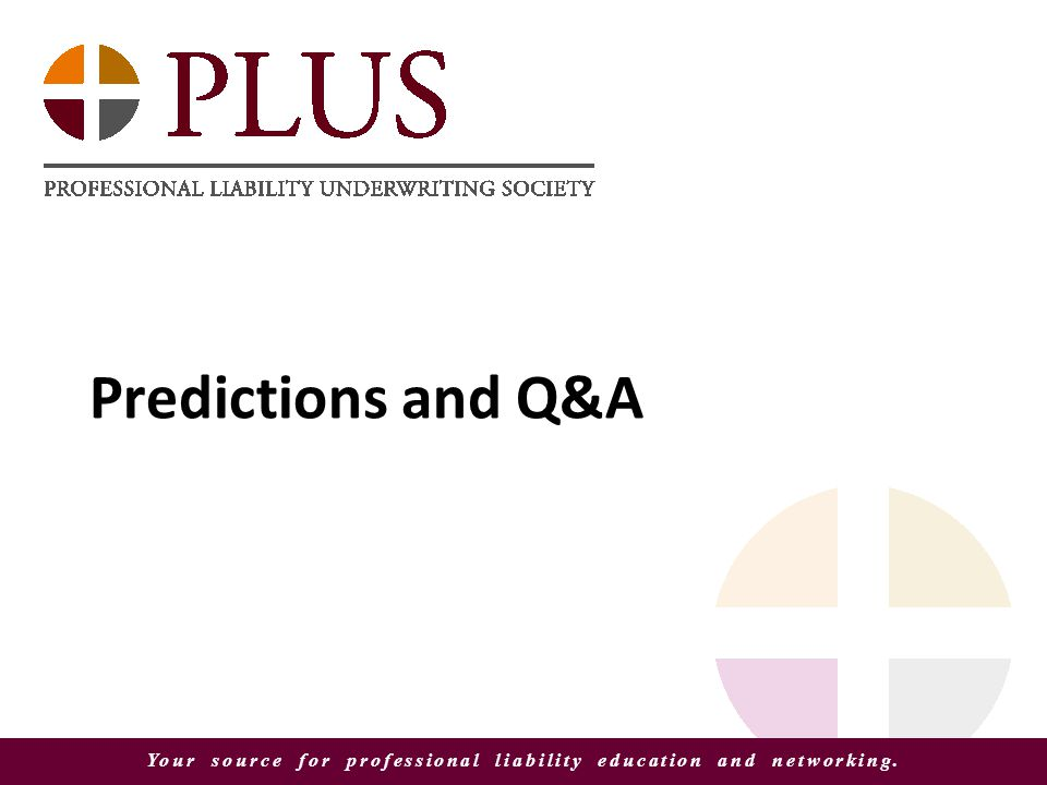 Your source for professional liability education and networking. Predictions and Q&A