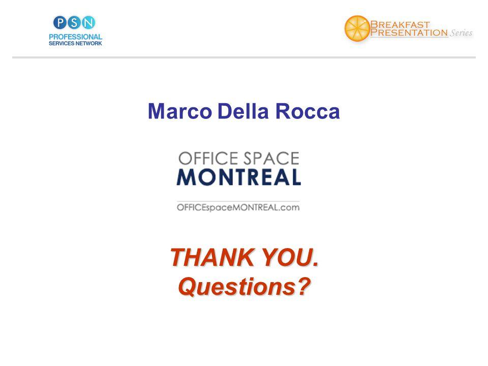 THANK YOU. Questions Marco Della Rocca
