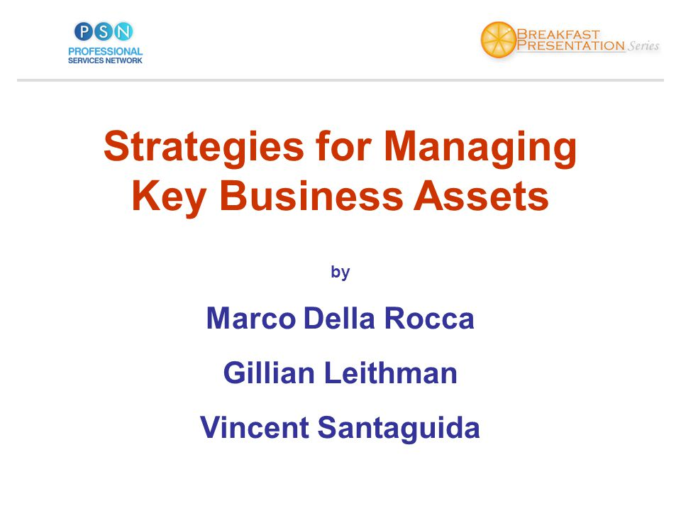 Strategies for Managing Key Business Assets by Marco Della Rocca Gillian Leithman Vincent Santaguida