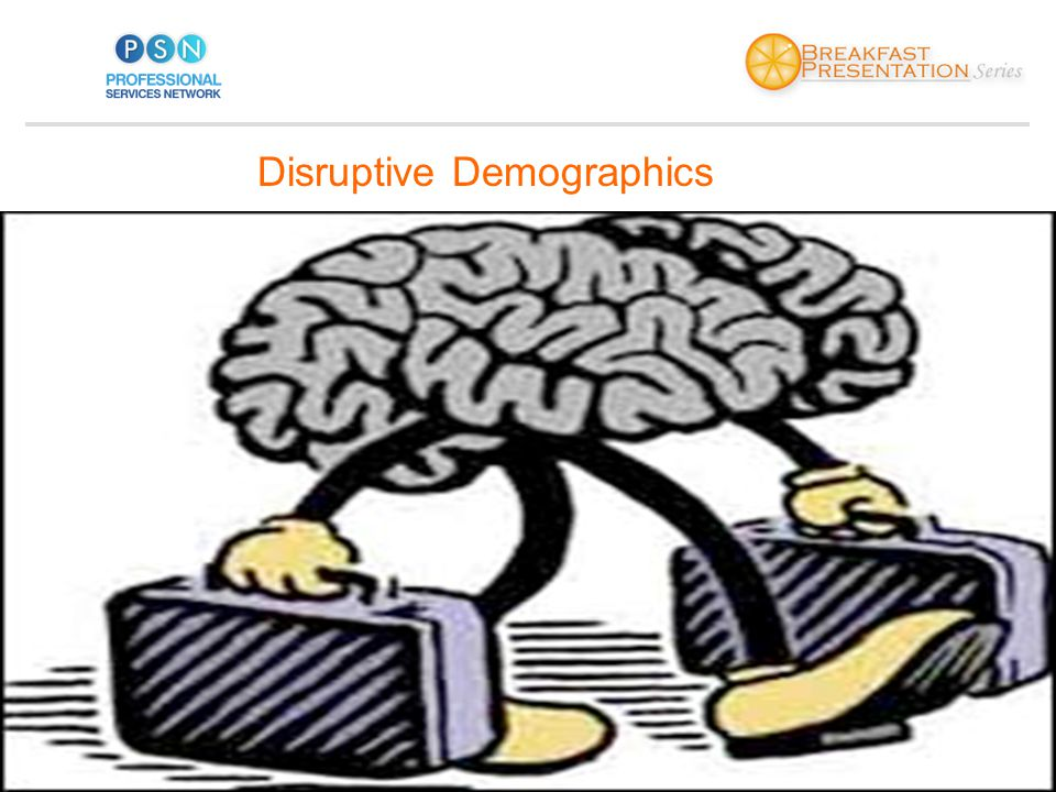 Disruptive Demographics
