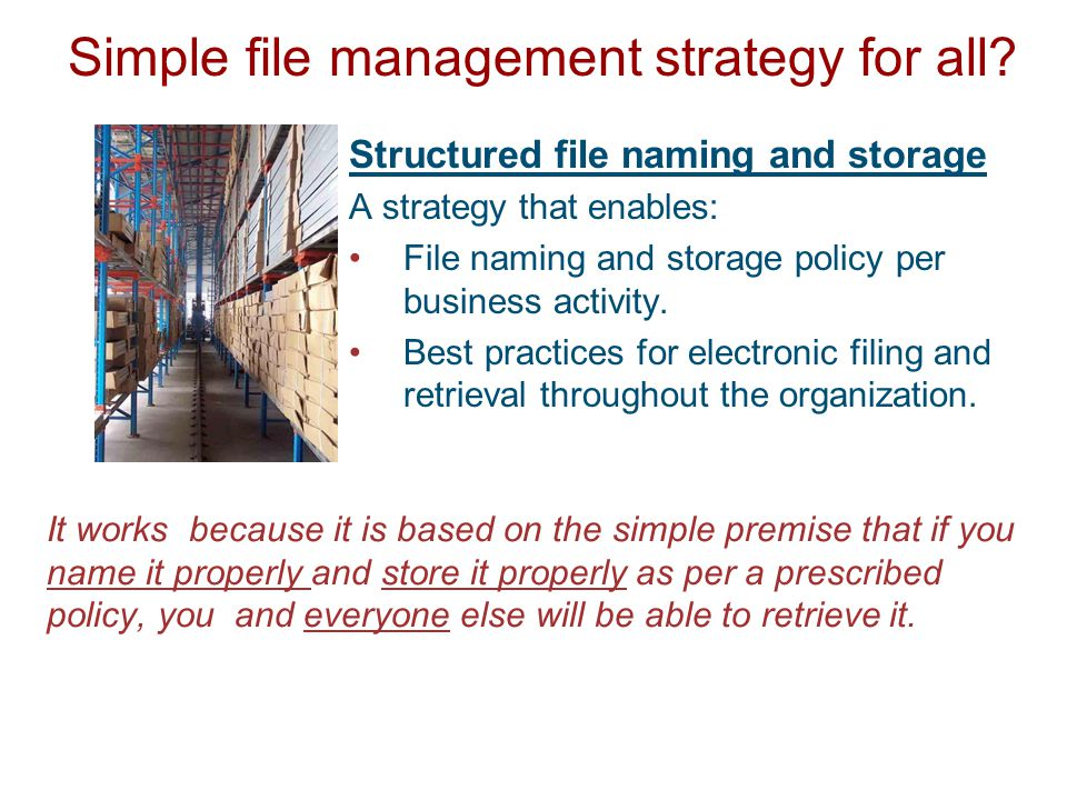 Simple file management strategy for all.