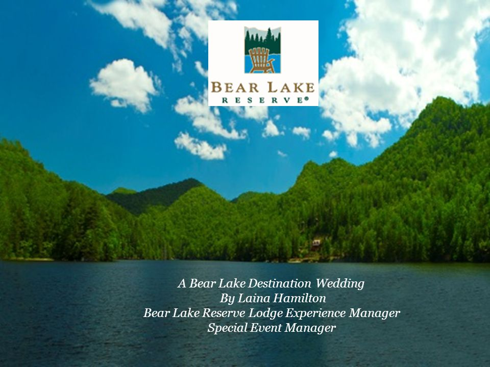 A Bear Lake Destination Wedding By Laina Hamilton Bear Lake Reserve Lodge Experience Manager Special Event Manager