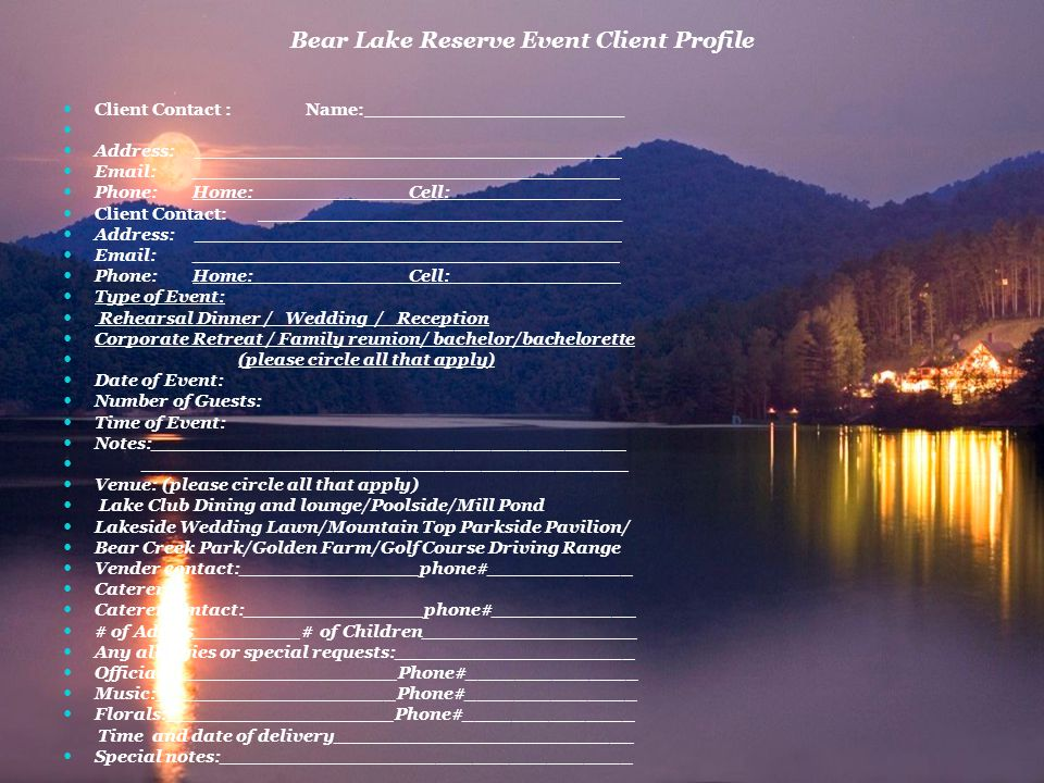 Bear Lake Reserve Event Client Profile Client Contact : Name:_______________ ____ Address: ___________________________________ Email: ________________