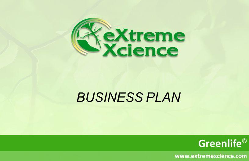 BUSINESS PLAN Greenlife ® www.extremexcience.com