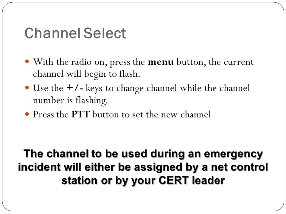 Channel Select With the radio on, press the menu button, the current channel will begin to flash.