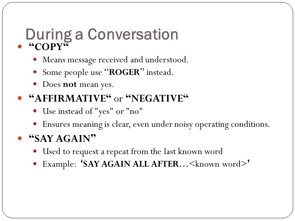 During a Conversation COPY Means message received and understood.