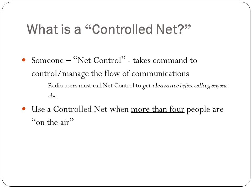 What is a Controlled Net.