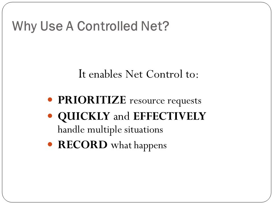 Why Use A Controlled Net.