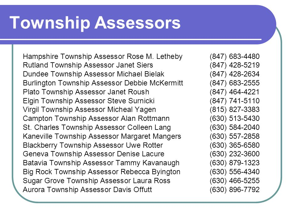 Township Assessors Hampshire Township Assessor Rose M. Letheby(847) 683-4480 Rutland Township Assessor Janet Siers(847) 428-5219 Dundee Township Asses