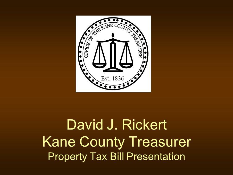 David J. Rickert Kane County Treasurer Property Tax Bill Presentation