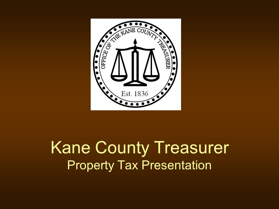 Kane County Treasurer Property Tax Presentation