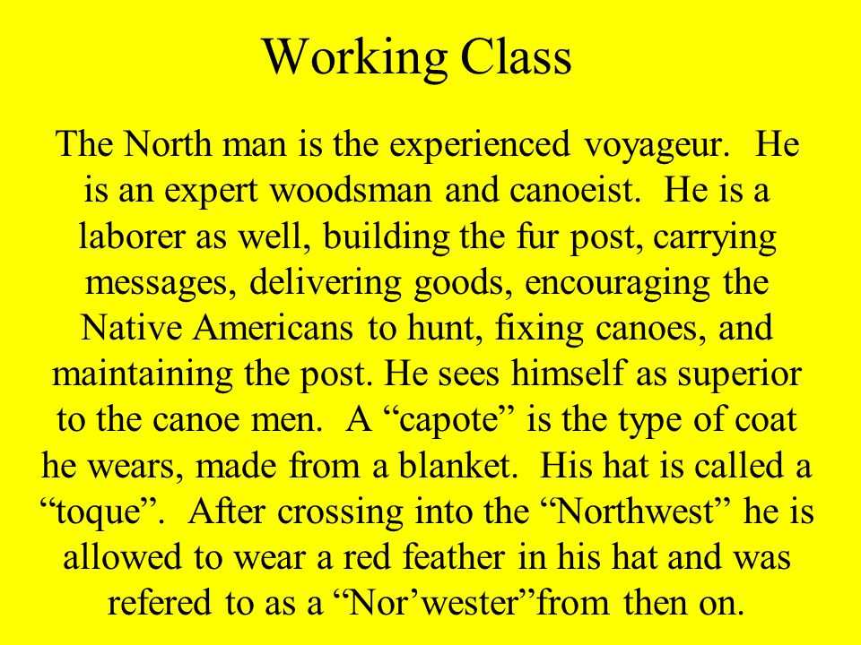 Working Class The North man is the experienced voyageur.