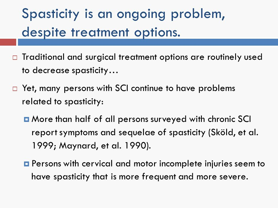 Spasticity is an ongoing problem, despite treatment options. Traditional and surgical treatment options are routinely used to decrease spasticity… Yet