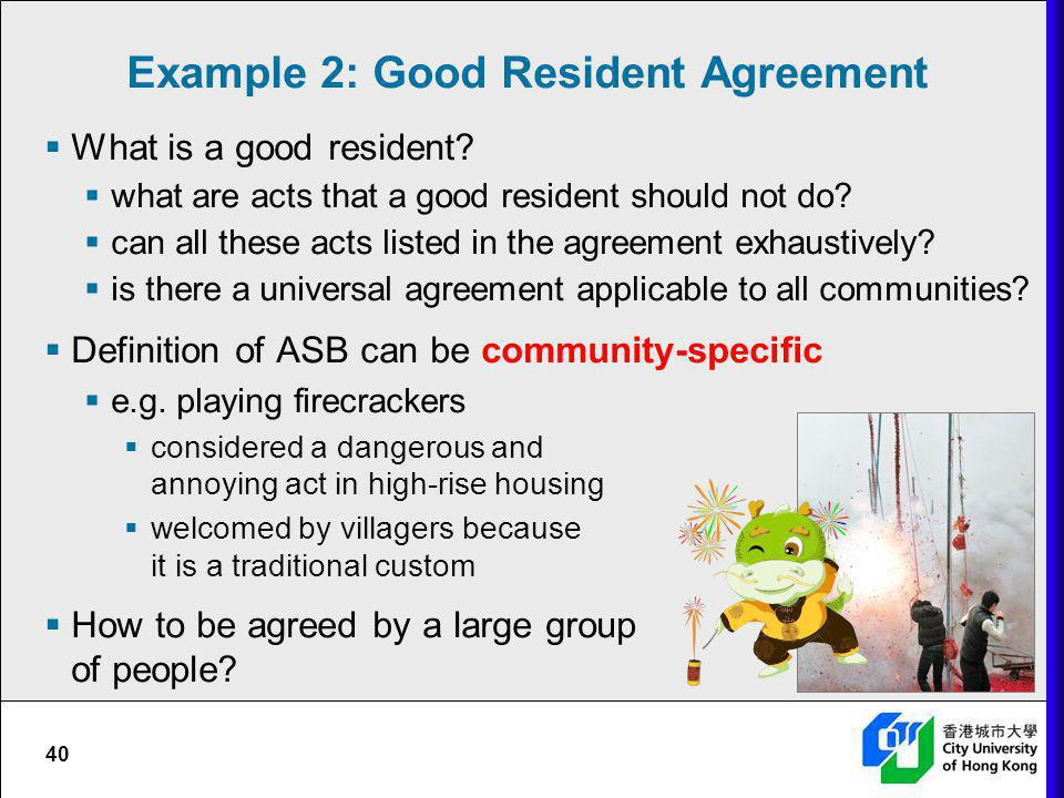 Example 2: Good Resident Agreement What is a good resident? what are acts that a good resident should not do? can all these acts listed in the agreeme