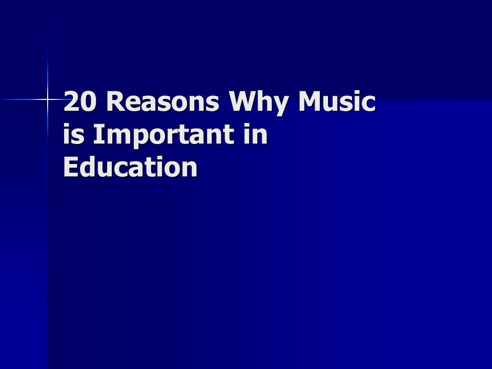 20 Reasons Why Music is Important in Education In a study of approximately 7,500 students at a medium university between 1983 and 1988, music and music education majors had the highest reading scores of any students on campus, including those majoring in English, biology, chemistry and mathematics.