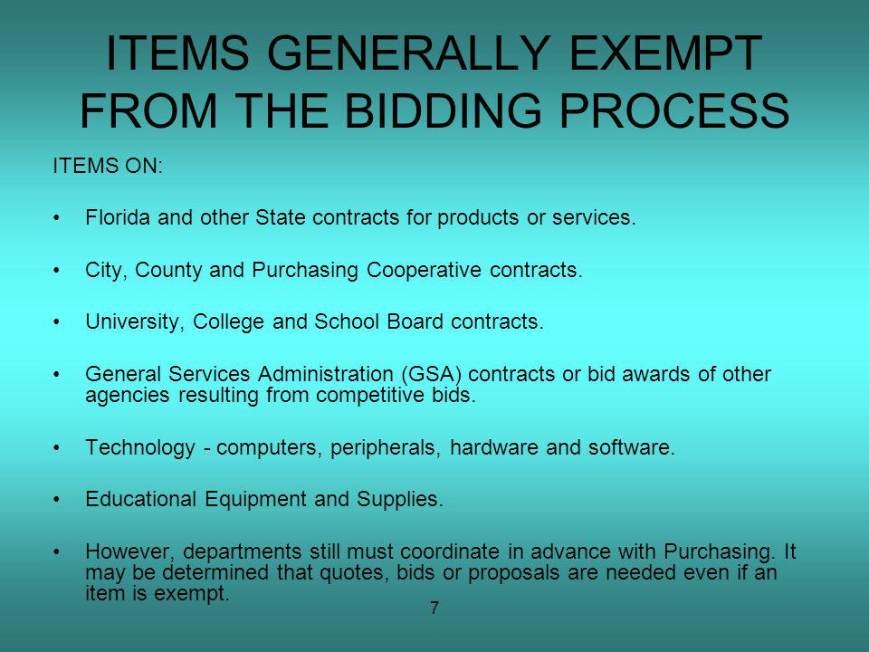 7 ITEMS GENERALLY EXEMPT FROM THE BIDDING PROCESS ITEMS ON: Florida and other State contracts for products or services.
